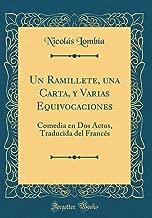 Un Ramillete, una Carta, y Varias Equivocaciones: Comedia en Dos Actos, Traducida del Francés (Classic Reprint)