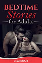 Bedtime Stories for Adults: (500 page bundle of SEXY True TABOO stories with Hotwifing, Wife Sharing, Cuckold, Multiple Partners, Bisexual, Menage, Ganged, MMF FFM, Threesomes, Foursomes and MO