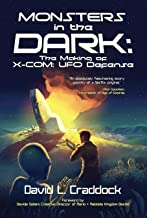 Monsters in the Dark: The Making of X-COM: UFO Defense