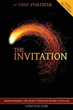 The Invitation: Transforming the Heart Through Desire Fulfilled | A Practical Guide