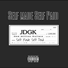 Self Made Self Paid [Explicit]