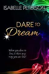 Dare to Dream: Dream Series, Book 6 Kindle Edition
