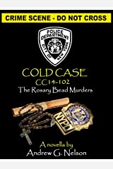 NYPD Cold Case: The Rosary Bead Murders - Case #14-102 (Det. Angelo Antonucci Book 2) Kindle Edition