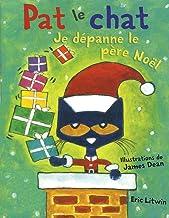 Pat Le Chat: Je D?panne Le P?re No?l (French Edition)