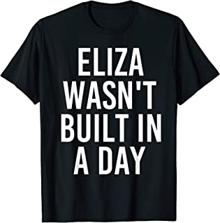 ELIZA WASN'T BUILT IN A DAY Funny Birthday Name Gift Idea T-Shirt