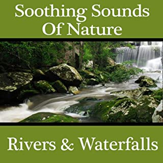 Soothing Sounds of Nature - Rivers & Waterfalls