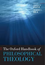 The Oxford Handbook of Philosophical Theology (Oxford Handbooks in Religion &)