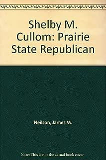 Shelby M. Cullom: Prairie State Republican
