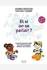 Et si on se parlait ? (à partir de 11 ans) : Le petit livre pour aider les enfants à parler de tout, sans tabou (HarperCollins) Format Kindle
