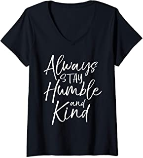 Womens Christian Quote for Women Always Stay Humble and Kind V-Neck T-Shirt