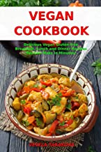 Vegan Cookbook: Delicious Vegan Gluten-free Breakfast, Lunch and Dinner Recipes You Can Make in Minutes!: Healthy Vegan Cooking and Living on a Budget