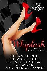 Whiplash: A Driven World Prequel (The Driven World) Kindle Edition