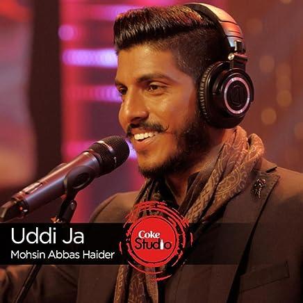 Amazon Com Uddi Ja Coke Studio Season 9 Mohsin Abbas Haider