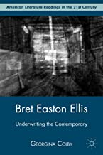 Bret Easton Ellis: Underwriting the Contemporary (American Literature Readings in the 21st Century) (English Edition)