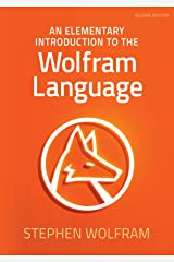An Elementary Introduction to the Wolfram Language Kindle Edition