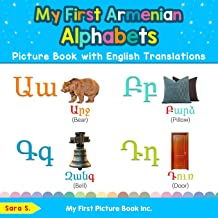 My First Armenian Alphabets Picture Book with English Translations: Bilingual Early Learning & Easy Teaching Armenian Books for Kids (Teach & Learn Basic Armenian words for Children) PDF