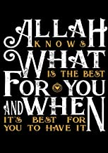 Allah Knows What Is The Best For You And When It's Best For You To Have It: Blank Ruled Notebook and Funny Office Journal Entries| Manager or Co-Worker writing pad| Great Gift Notebook