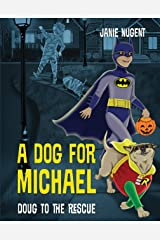 A Dog for Michael: Doug to the Rescue Kindle Edition