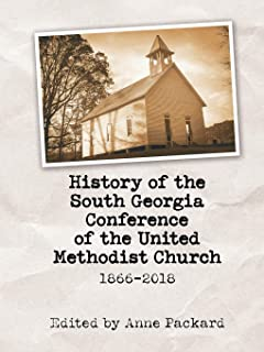 History of the South Georgia Conference of the United Methodist Church: 1866-2018