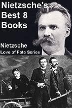 Nietzsche's Best 8 Books (Gay Science, Ecce Homo, Zarathustra, Dawn, Twilight of the Idols, Antichrist, Beyond Good and Evil, Genealogy of Morals)