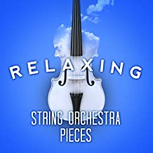 Relaxing String Orchestra Pieces