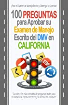 100 Preguntas para Aprobar su Examen de Manejo Escrito del DMV en California: La colección más completa de preguntas reale...