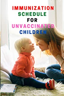 Immunization schedule for unvaccinated children :: A Treatment Guide for Parents and Caregivers A Safe and Effective Appro...