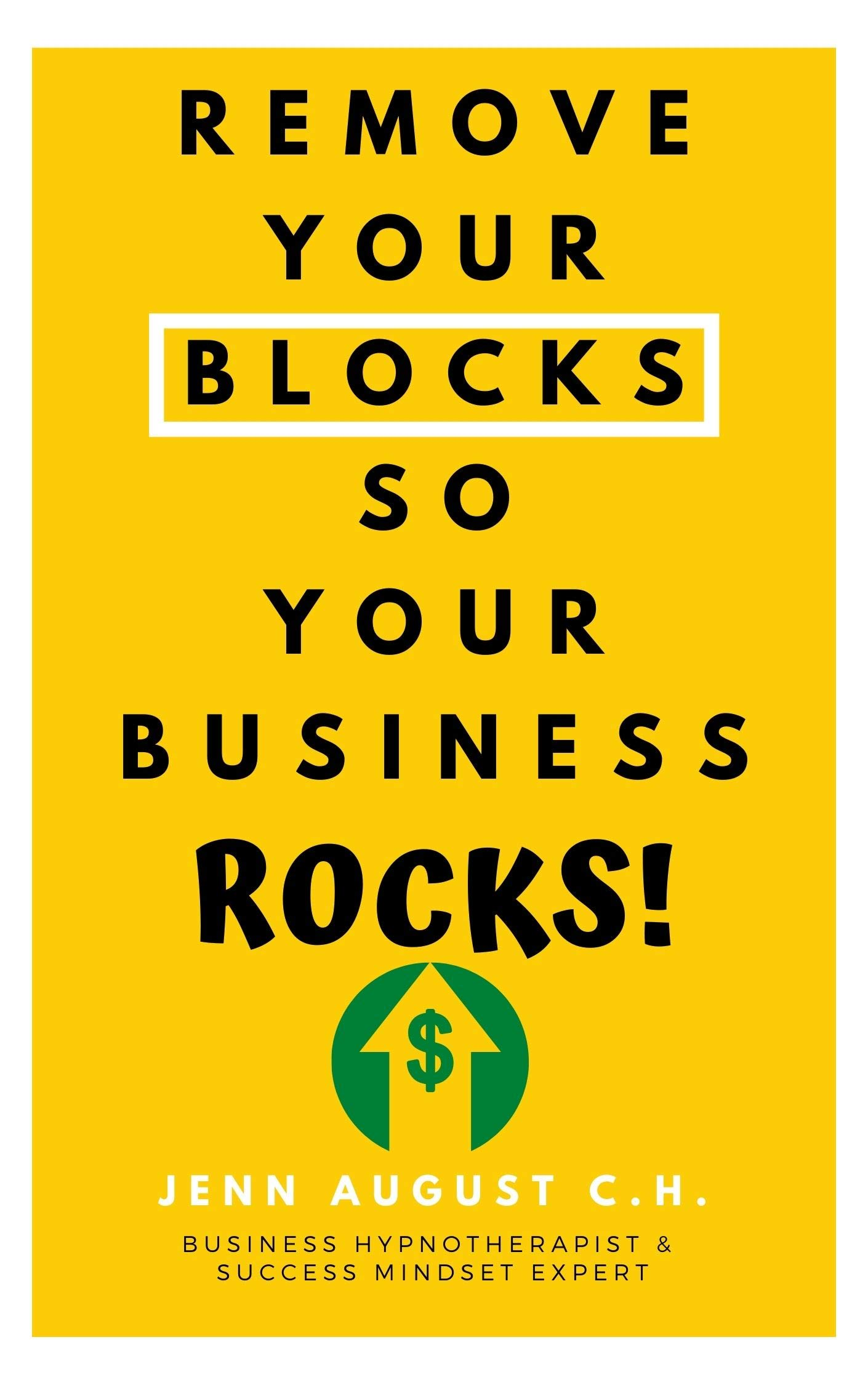 Remove Your Blocks So Your Business Rocks