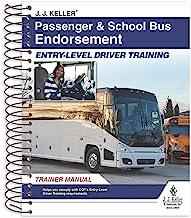 J. J. Keller Passenger & School Bus Endorsement: Entry-Level Driver Training Trainer Manual - Prepare Your CDL Drivers to ...