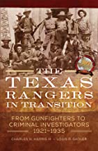 The Texas Rangers in Transition: From Gunfighters to Criminal Investigators, 1921–1935