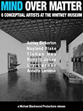 Mind Over Matter: 6 Conceptual Artists at the Whitney Museum