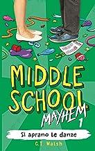 Si aprano le danze (Middle School Mayhem in italiano Vol. 1) (Italian Edition)