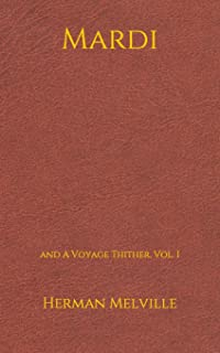 Mardi: and A Voyage Thither, Vol. I: (5*8)