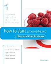 How to Start a Home-based Personal Chef Business (Home-Based Business Series) (English Edition)