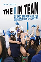 The I in Team: Sports Fandom and the Reproduction of Identity