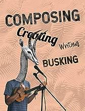 Composing Creating Writing Busking: 8.5