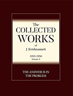 The Answer Is in the Problem (The Collected Works of J. Krishnamurti 1955-1956 Book 9) (English Edition)