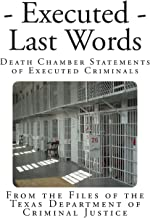 Executed - Last Words: Death Chamber Statements of Executed Criminals