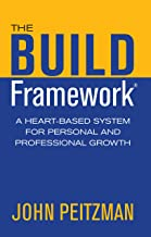 The BUILD Framework: A Heart-Based System for Personal and Professional Growth