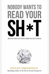 Nobody Wants to Read Your Sh*t: Why That Is And What You Can Do About It Kindle Edition