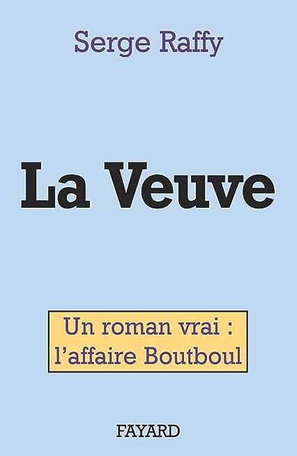 La Veuve : Un roman vrai : l'affaire Boutboul (Documents)