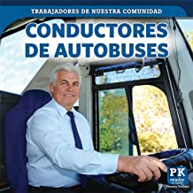 Conductores de autobuses (Bus Drivers) (Trabajadores de nuestra comunidad (Helpers in Our Community)) (Spanish Edition)