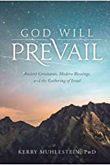 God Will Prevail: Ancient Covenants, Modern Blessings, and the Gathering of Israel Kindle Edition