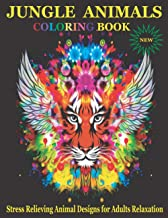 Jungle Animals Coloring Book: Stress Relieving Animal Designs Including Garden, Flowers, Forest, Jungle, Marine Life, Bird...