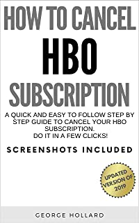 How To Cancel HBO Subscription: A Quick And Easy To Follow Step By Step Guide To Unsubscribe From HBO NOW Monthly Renewal In A Few Clicks! Screenshots Included. (2019)
