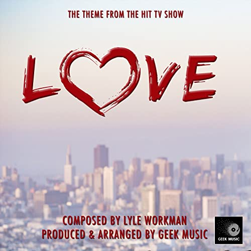 Love- Main Theme - From Netflix de Geek Music en Amazon ...