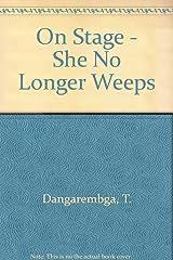 On Stage - She No Longer Weeps Paperback