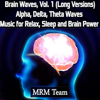 Brain Waves, Vol. 1: Alpha, Delta, Theta Waves Music for Relax, Sleep and Brain Power (Long Versions)