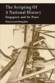 The Scripting of a National History – Singapore and Its Pasts