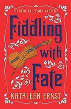Fiddling with Fate (A Chloe Ellefson Mystery (10))